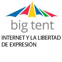 Big Tent - Internet y la libertad de expresión